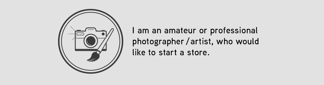 I am an amateur or professional photographer / artist, who would like to start a store.