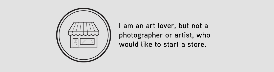 I am an art lover, but not a photographer or artist, who would like to start a store.